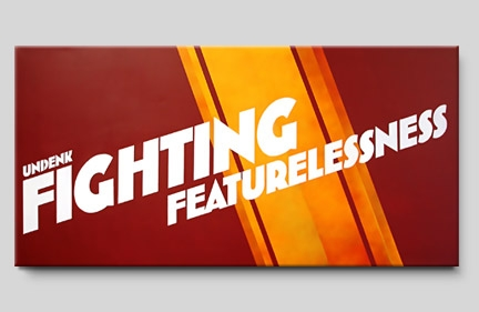 Fighting Featurlessness